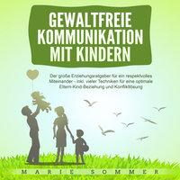 Gewaltfreie Kommunikation mit Kindern - Marie Sommer
