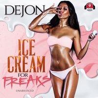 Ice Cream for Freaks - Dejon