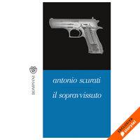 Il sopravvissuto - Antonio Scurati