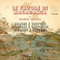 Le favole di Macadamia - Valeria Riguzzi