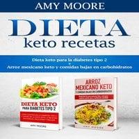 Dieta keto recetas - Amy Moore