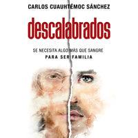 Descalabrados - Carlos Cuauhtémoc Sánchez
