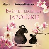 Baśnie i legendy japońskie - Maria Juszkiewiczowa