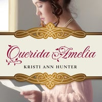 Querida Amelia - Kristi Ann Hunter
