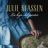 La hija del pintor - Julie Klassen