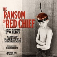 The Ransom of Red Chief and Others - O. Henry