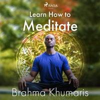 Learn How to Meditate - Brahma Khumaris