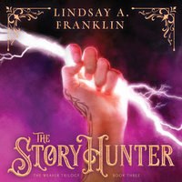 The Story Hunter - Lindsay A Franklin