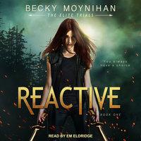 Reactive - Becky Moynihan