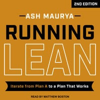 Running Lean, 2nd Edition: Iterate from Plan A to a Plan That Works - Ash Maurya