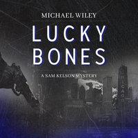 Lucky Bones - Michael Wiley