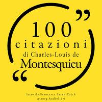 100 citazioni di Charles-Louis de Montesquieu - Charles-Louis de Montesquieu