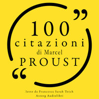 100 citazioni di Marcel Proust - Marcel Proust