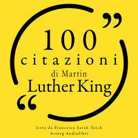 100 citazioni di Martin Luther King - Martin Luther King