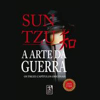 A arte da guerra - Os treze capítulos completos - Sun Tzu