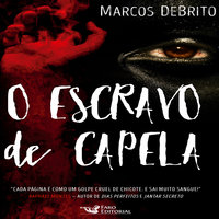 O escravo de capela - Marcos DeBrito