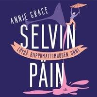 Selvin päin - Löydä riippumattomuuden onni - Annie Grace