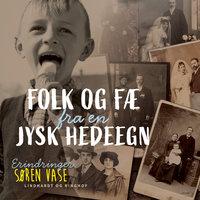 Folk og fæ fra en jysk hedeegn - Søren Vase