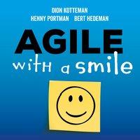 Agile with a smile: Hoe met een paar klassieke aanpassingen agile werken voor iedereen succesvol kan zijn