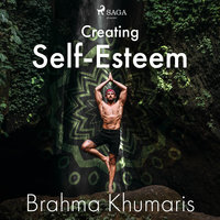 Creating Self-Esteem - Brahma Khumaris