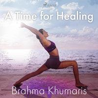 A Time for Healing - Brahma Khumaris