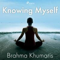 Knowing Myself - Brahma Khumaris