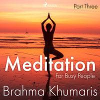 Meditation For Busy People – Part Three - Brahma Khumaris
