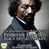 The Icon Black Lives Matter Series; Frederick Douglass, Black Revolutionary - Geoffrey Giuliano