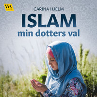 Islam: min dotters val - Carina Hjelm