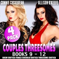 Couples Threesomes 4-Pack : Books 9 – 12 (BDSM Erotica Female Cuckold Erotica Threesome Erotica) - Connie Cuckquean