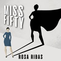 Miss Fifty - Rosa Ribas