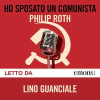 Ho sposato un comunista - Philip Roth