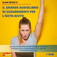 ll grande libro di suggerimenti per l'auto-aiuto - Alan Revolti