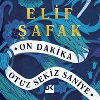 On Dakika Otuz Sekiz Saniye - Elif Şafak