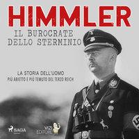 Himmler – Il burocrate dello sterminio - Lucas Hugo Pavetto