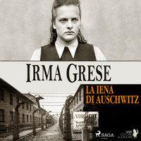 Irma Grese - Fiammetta Bianchi, Lucas Hugo Pavetto
