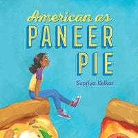American as Paneer Pie - Supriya Kelkar
