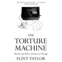 The Torture Machine - Flint Taylor