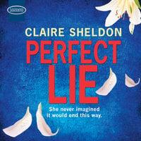 Perfect Lie - Claire Sheldon