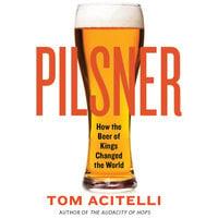 Pilsner - Tom Acitelli