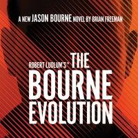 Robert Ludlum's™ The Bourne Evolution - Brian Freeman