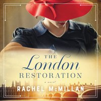 The London Restoration - Rachel McMillan