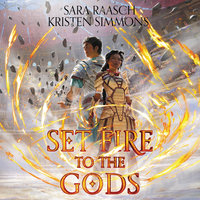Set Fire to the Gods - Sara Raasch, Kristen Simmons