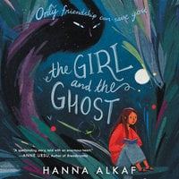 The Girl and the Ghost - Hanna Alkaf