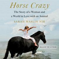 Horse Crazy - Sarah Maslin Nir