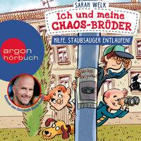 Ich und meine Chaos-Brüder - Band 2: Hilfe, Staubsauger entlaufen! - Sarah Welk