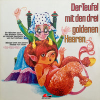 Der Teufel mit den drei goldenen Haaren - Gebrüder Grimm, Kurt Vethake