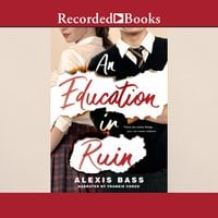 An Education in Ruin - Alexis Bass