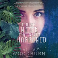 The Best Week That Never Happened - Dallas Woodburn