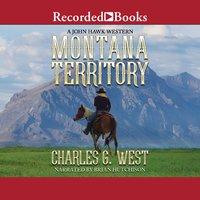 Montana Territory - Charles G. West